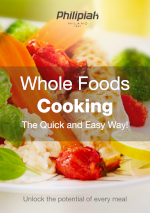 Whole Foods Cooking The Quick and Easy Way!